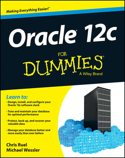 Oracle 12c For Dummies. Chris  Ruel