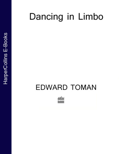 Dancing in Limbo. Edward  Toman