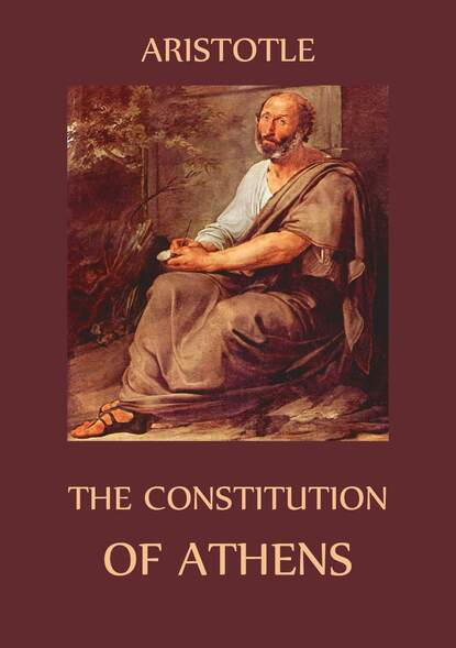 The Constitution of Athens. Aristotle